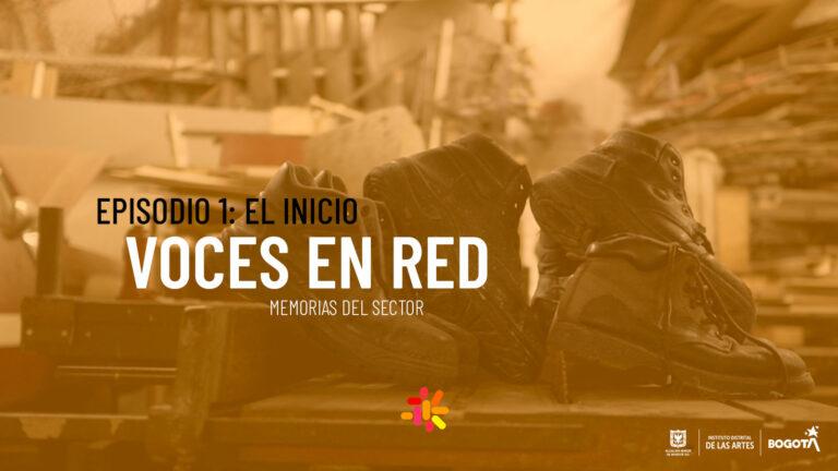 VOCES EN RED – EPISODIO 1